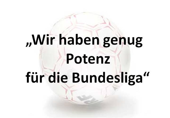 Foto Eines Fußballs Und Spruch: Wir Haben Genug Potenz Für Die Bundesliga